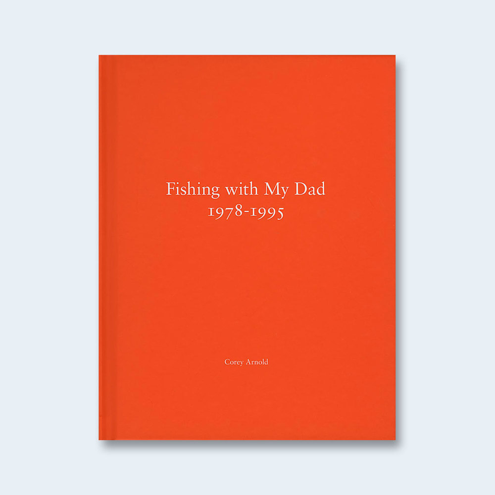 COREY ARNOLD | One Picture Book #69: Fishing with My Dad 1978-1995 (Chris Arnold) $50.00