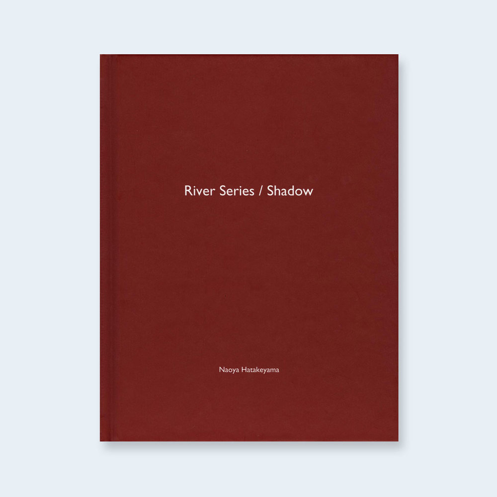NAOYA HATAKEYAMA | One Picture Book #25: River Series / Shadow $150.00