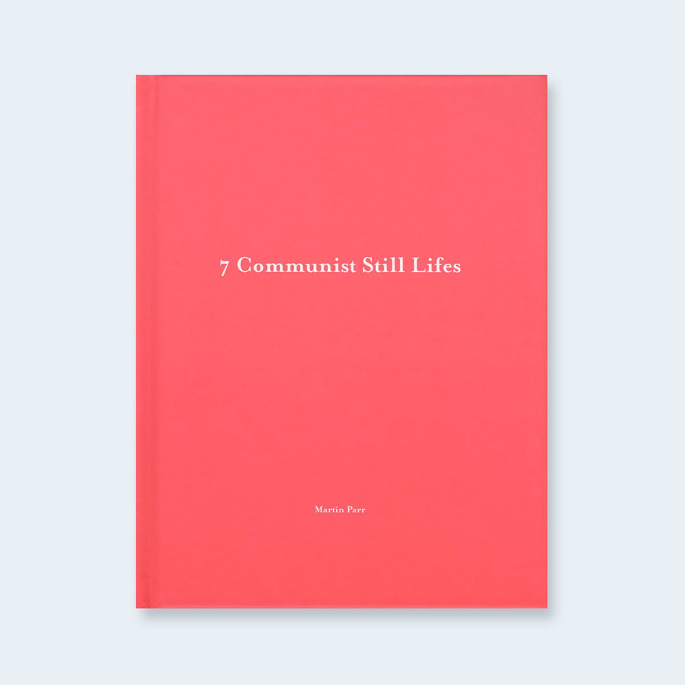 MARTIN PARR | One Picture Book #17: 7 Communist Still Lifes $150.00