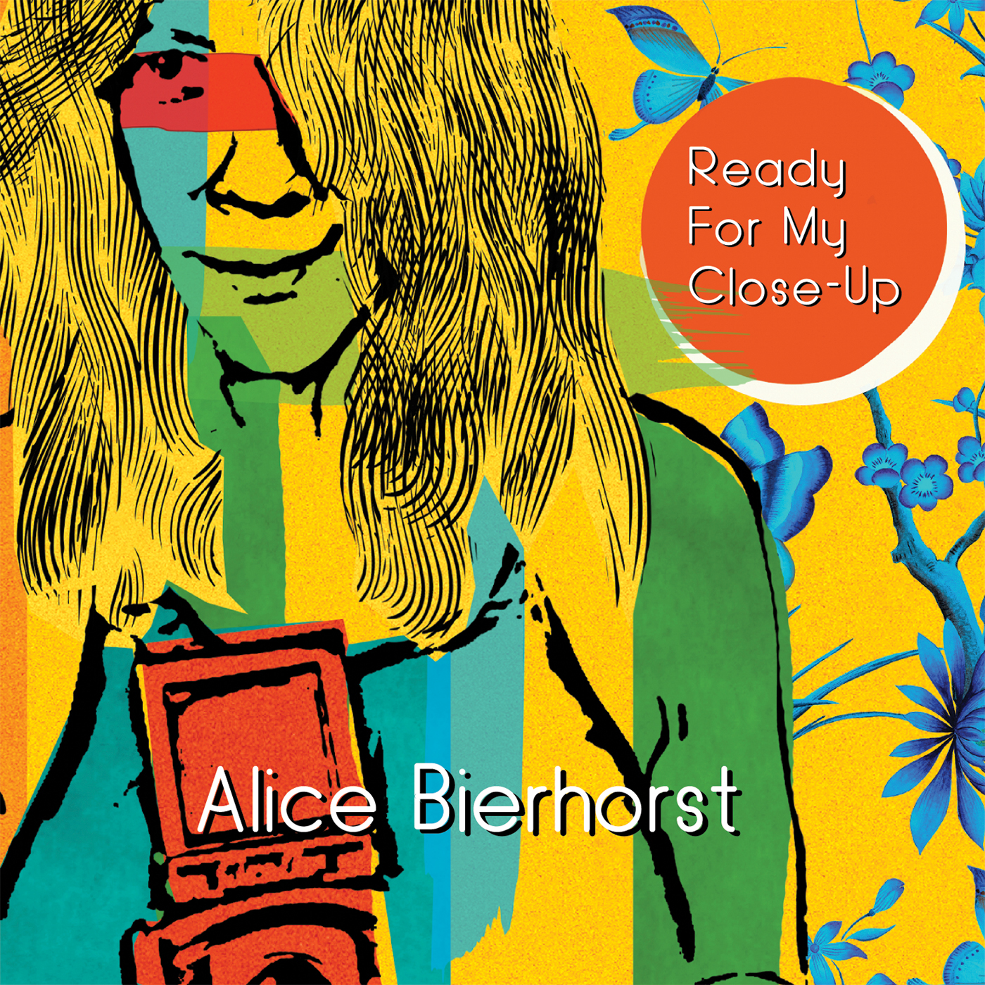 Alice bierhorst, ready for my close-up, 2018,  Producer, mixer, drummer all tracks; arranger on tracks 1,2,5,9.  LIsten at: https://open.spotify.com/album/540laZ7YWPsjOHRJ8ino33