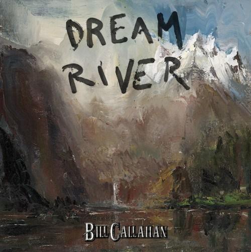 Bill Callahan - 'Dream River'