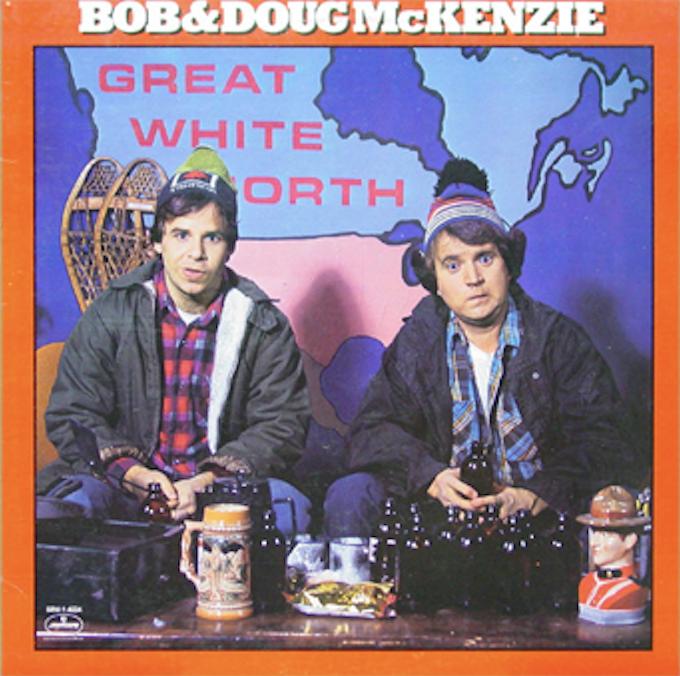 The Great White North - BOB & DOUG MCKENZIE