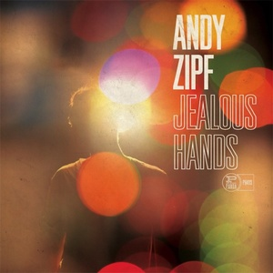 2011_08August_22_AndyZipfJealousHands.jpg