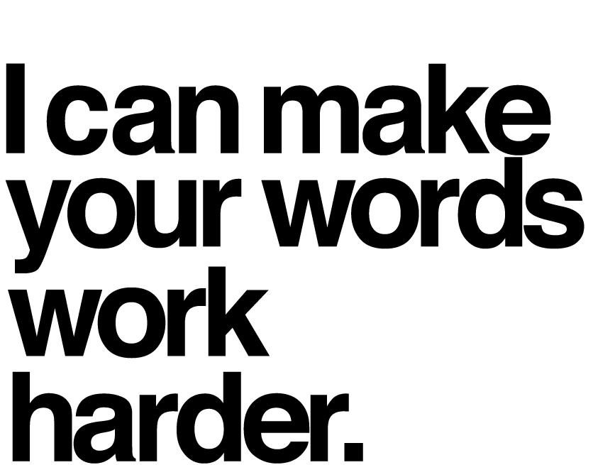 Freelance copywriter make your words work harder.jpg