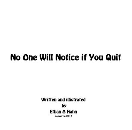 No One Will Notice If You Quit