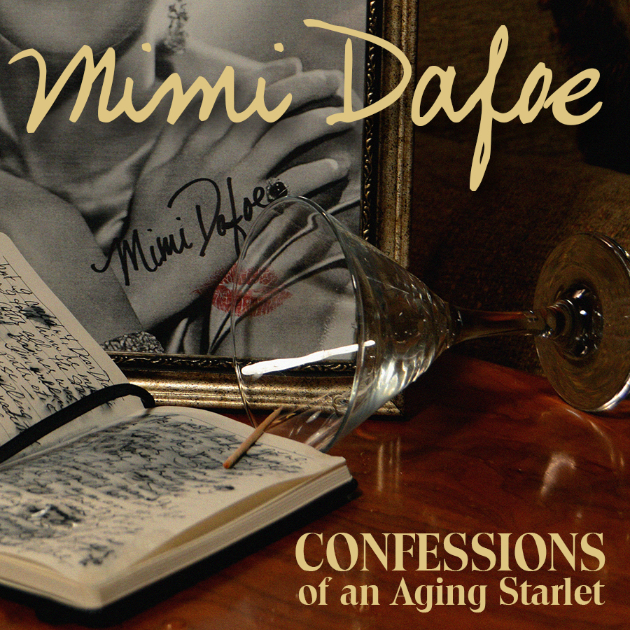 Mimi Dafoe: Confessions of an Aging Starlet by Kevin King (2016)