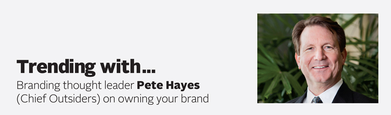 """The list of Pete Hayes' accomplishments is as diverse as it is long. That's easy to see when you look at the list of companies and marketplaces that he has worked in over the years. Before he founded the Chief Outsiders, Hayes worked on the marketing side of firms with client lists including the likes of Dell, Motorola, 3M and IBM, to name a few. Today, Chief Outsiders is one of the country's foremost strategic growth implementation firms, which provides outsourced CMO services by fractional or part time CMOs. The firm recently was named one of the 1,000 fastest growing privately held companies in the United Statesby Inc. Magazine. And, along with Chief Outsiders' CEO, Art Saxby, he co-wrote the bestseller, """"The Growth Gears: Using a Market-Based Framework to Drive Business Success."""" Here are Hayes' thoughts on how brands can own their marketplaces."""
