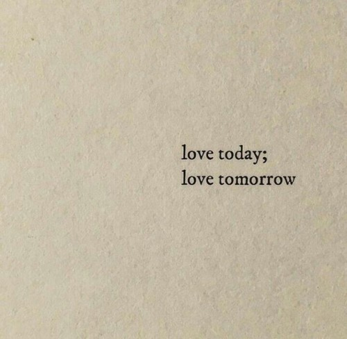 love today love tomorrow.jpg