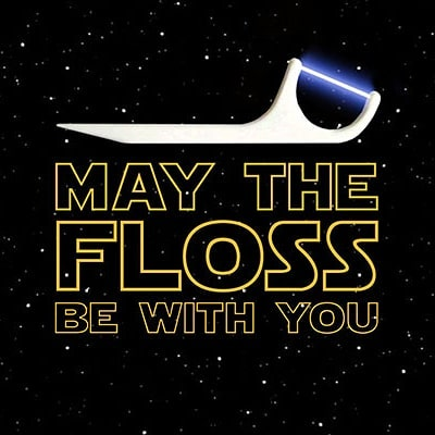 May the floss be with you... On May Fourth and every other day!