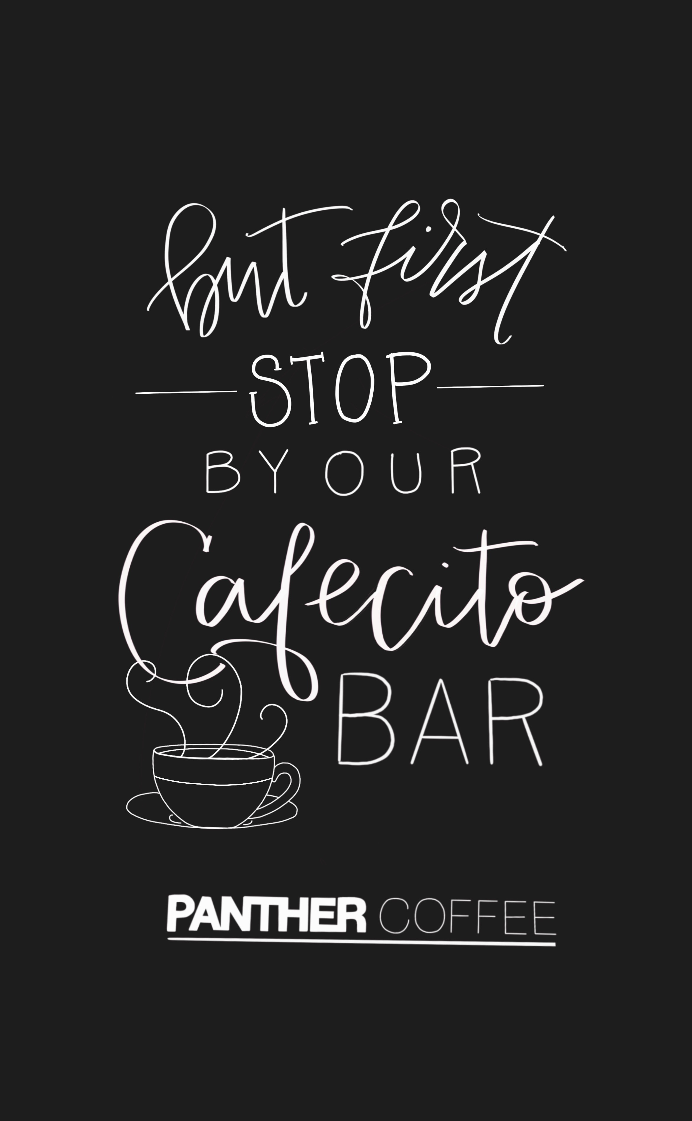 Handlettering - But First Stop by our Cafecito Bar.jpeg