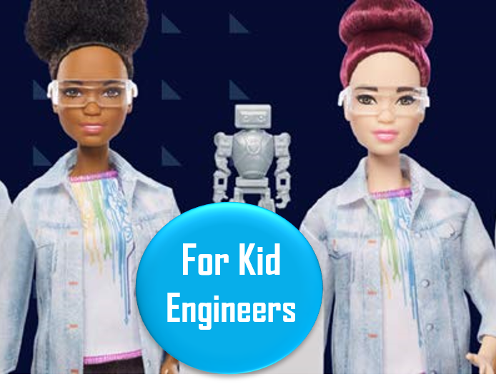 Barbie's Robotics Engineer - Ages 3-7   This is a great STEM doll for kids ages 3+. They've even partnered with Tyker to help introduce kids to online programs that teach them how to code. Comes with a toy robot and a laptop.
