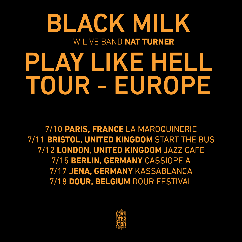 TICKETS AVAILABLE @    BLACKMILK.BIZ/TOURS