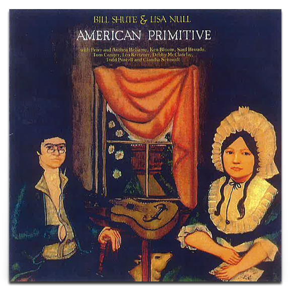 American Primitive (Audio CD)  Bill Shute & Lisa Null