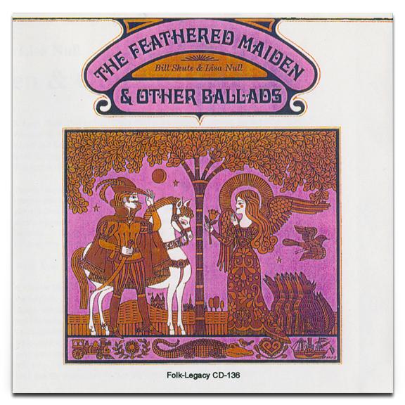 The Feathered Maiden & Other Ballads (Audio CD)  Bill Shute & Lisa Null