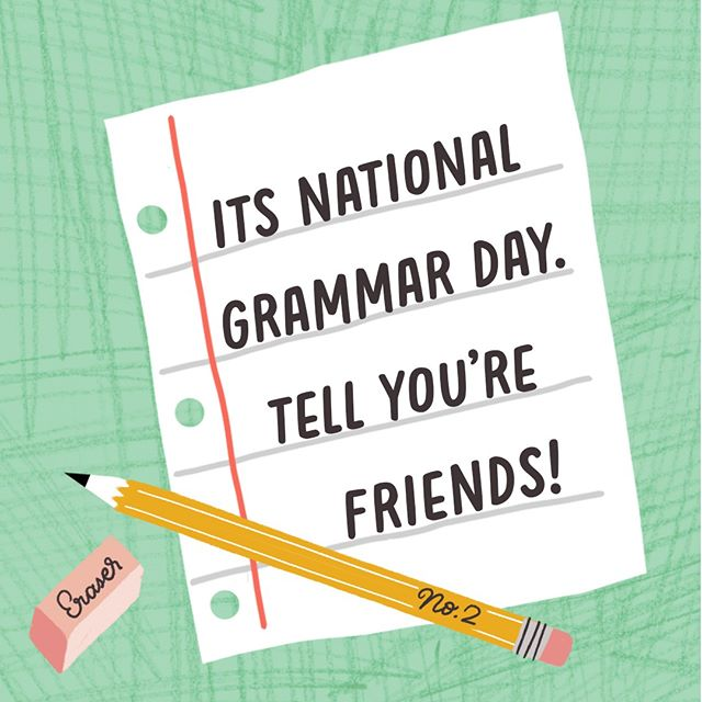 Because correcting people's grammar is the BEST way to make new friends😂. #nationalgrammarday #grammarpolice