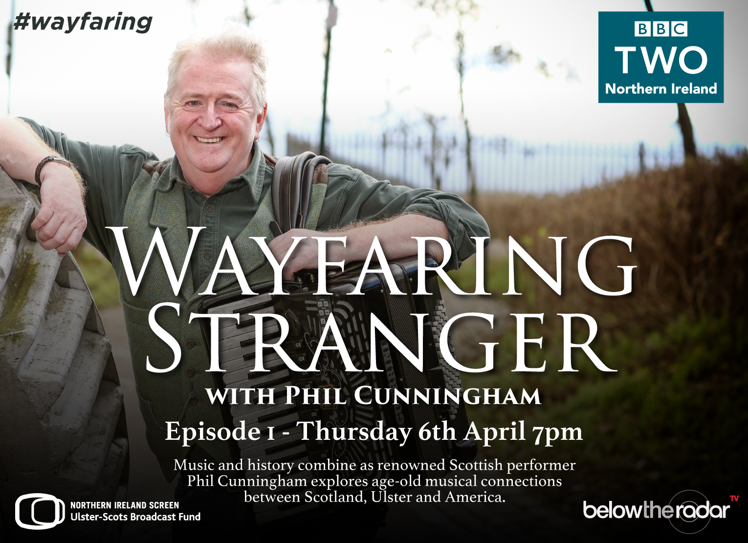 Wayfaring Stranger with Phil Cunningham - Series for BBC Two NI