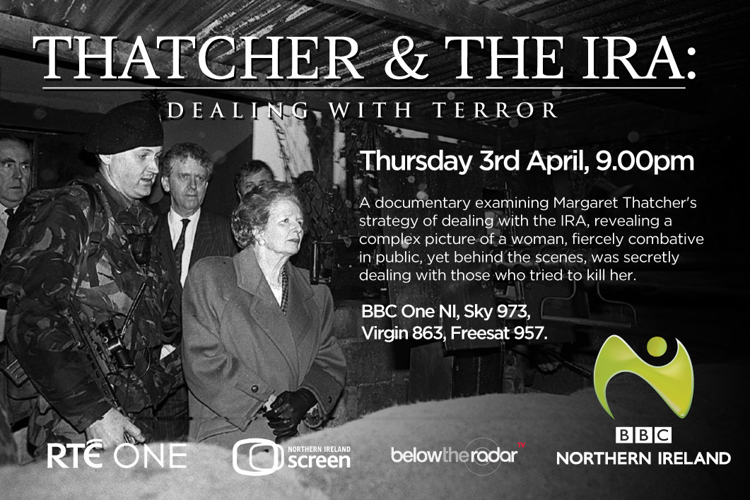 Thatcher & The IRA: Dealing with Terror - BBC One NI / RTE One