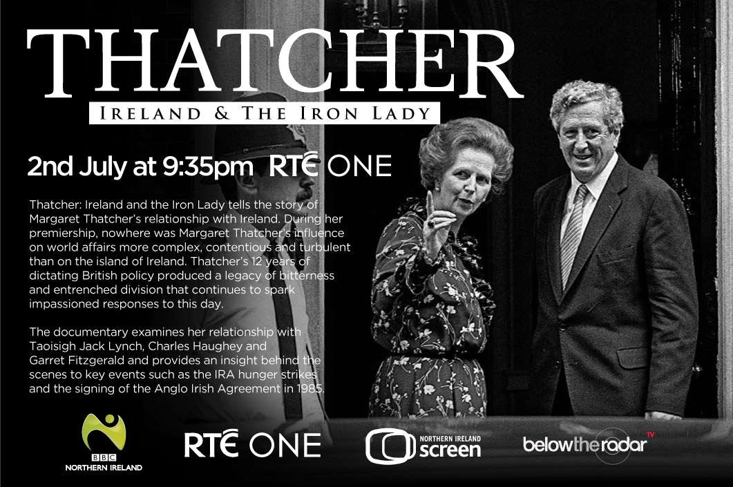 Thatcher: Ireland & The Iron Lady - BBC One NI / RTE One