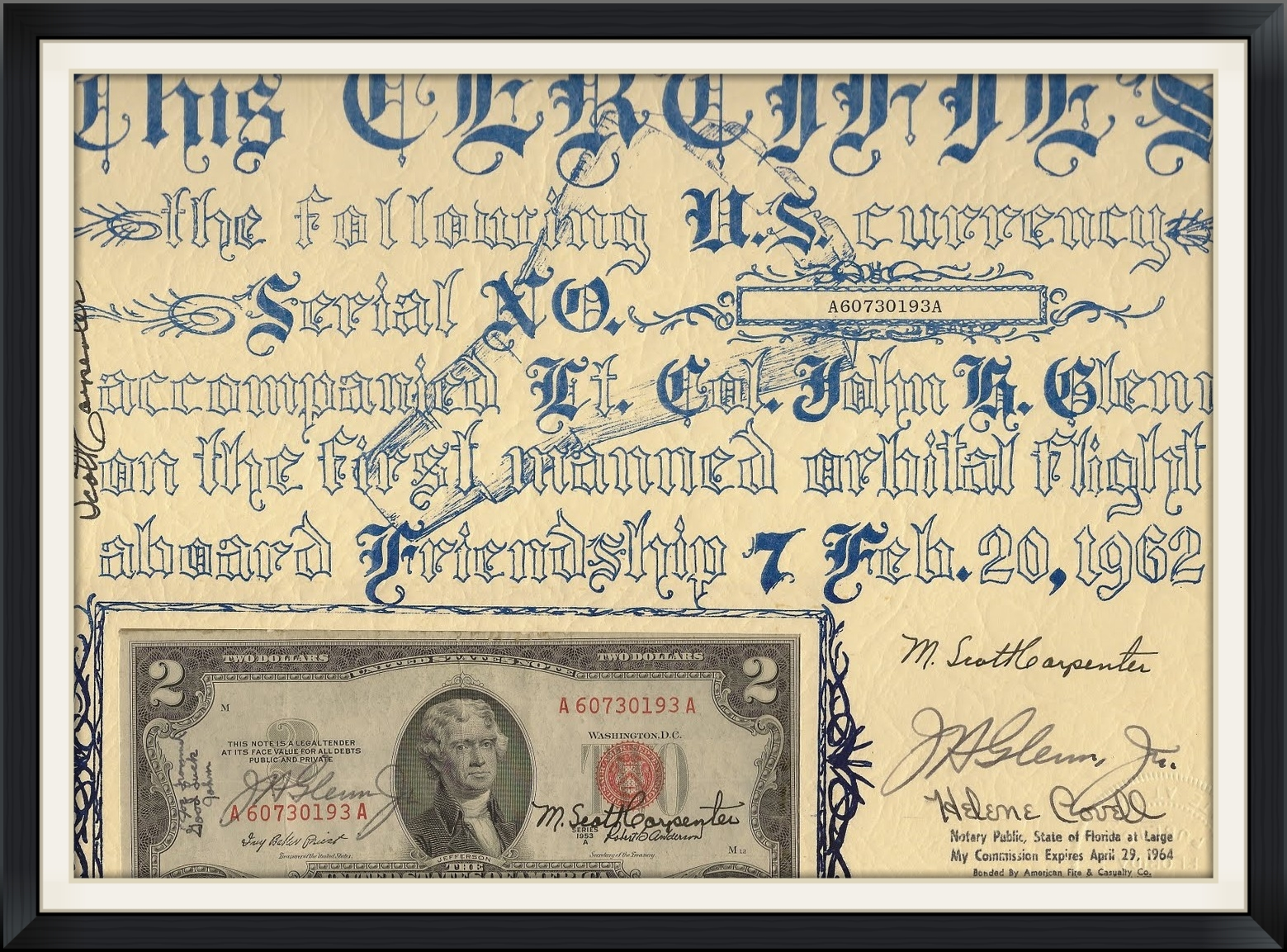 The Glenn flown $2 bill along with its matching flight certificate, notarized by Helene Correll on May 9, 1962. All signatures on the certificate and on the bill are original, including those of back-up pilot Scott Carpenter, and that of Joe Tramel, the ground support person who placed this bill aboard the capsule.