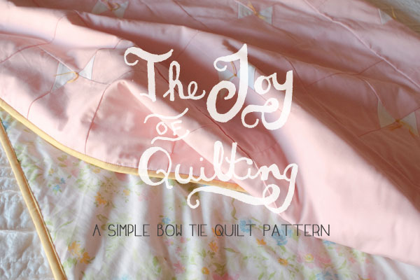 The Joy of Quilting - Simple Bow Tie Quilt