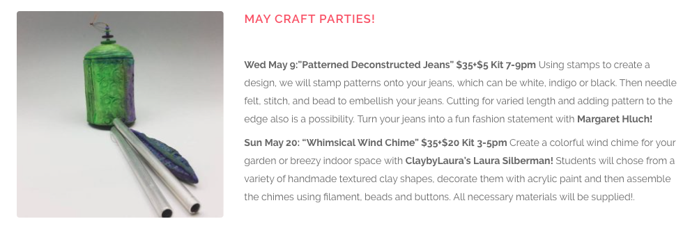 Crafting classes are a fun way to participate in a creative activity. I'm excited to decorate a pair of my jeans in Margaret Hluch's upcoming class this week. Later in the month, I'll be helping students paint and assemble a windchime.  Sign up  with a friend or gift your mom a creative way to bond over a shared experience!
