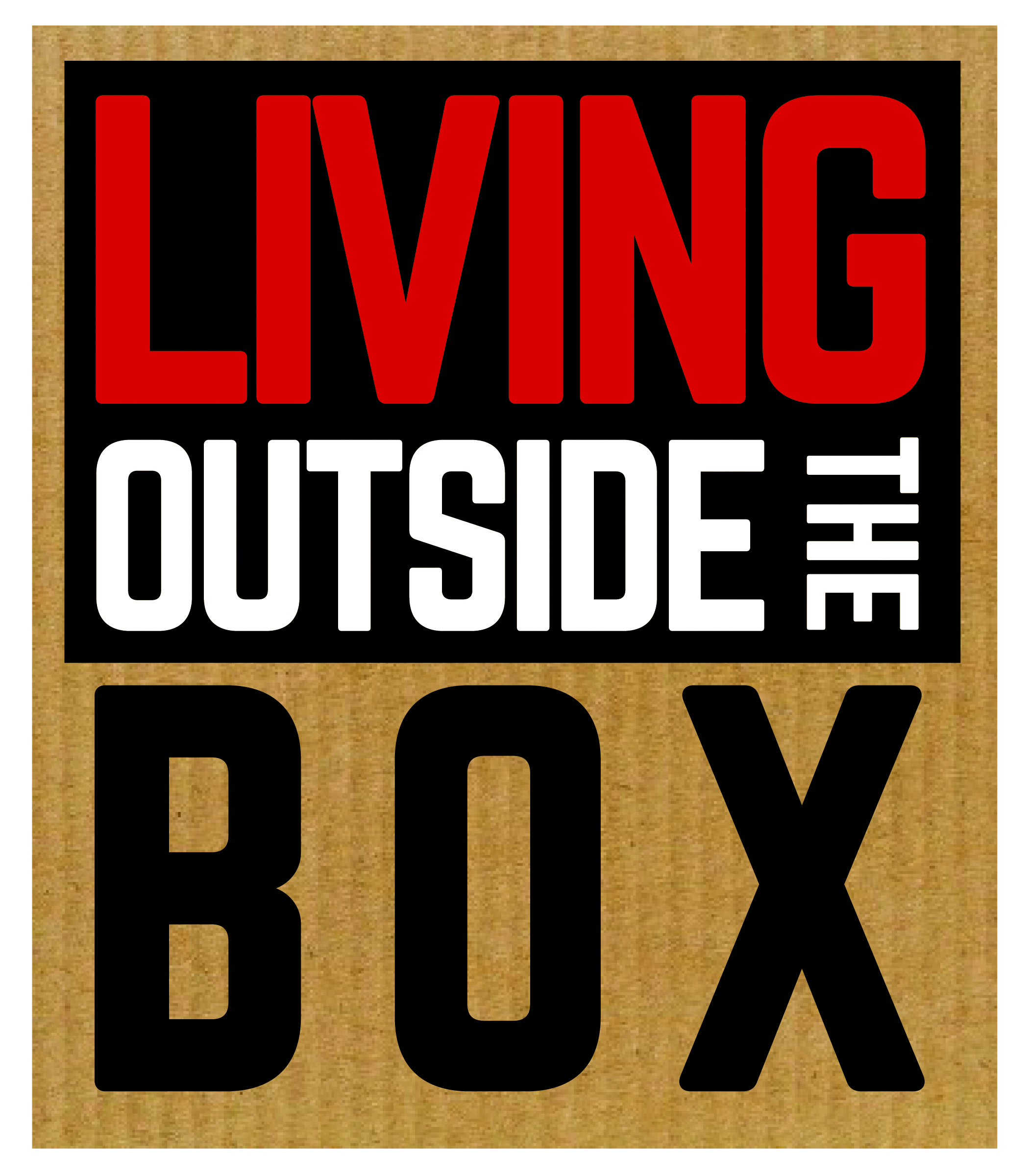 Living Outside the box black and white and brown and red.jpg