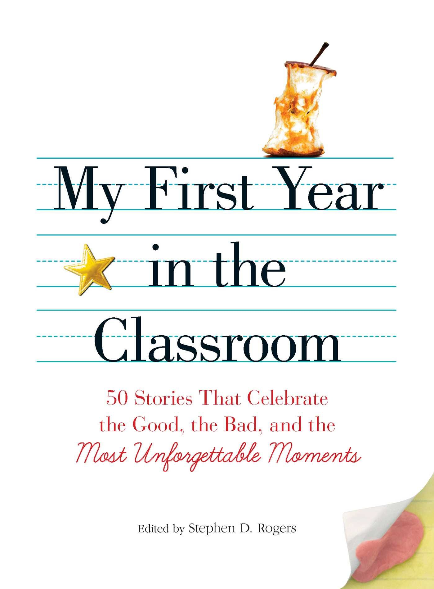 My First Year in the Classroom - This moving collection is sure to motivate new and veteran teachers alike.