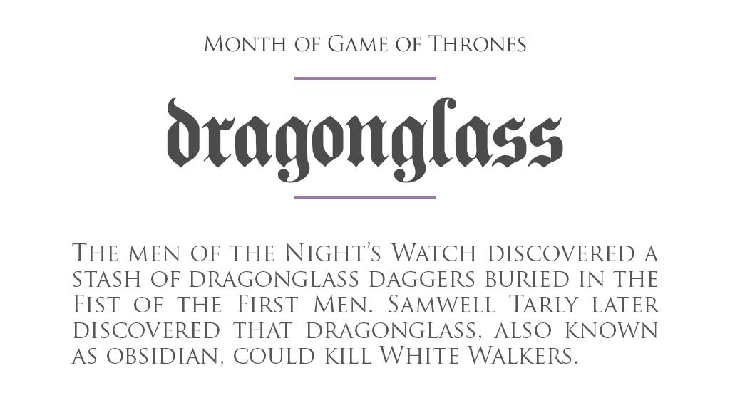 MonthOfGoT_19_Dragonglass.png