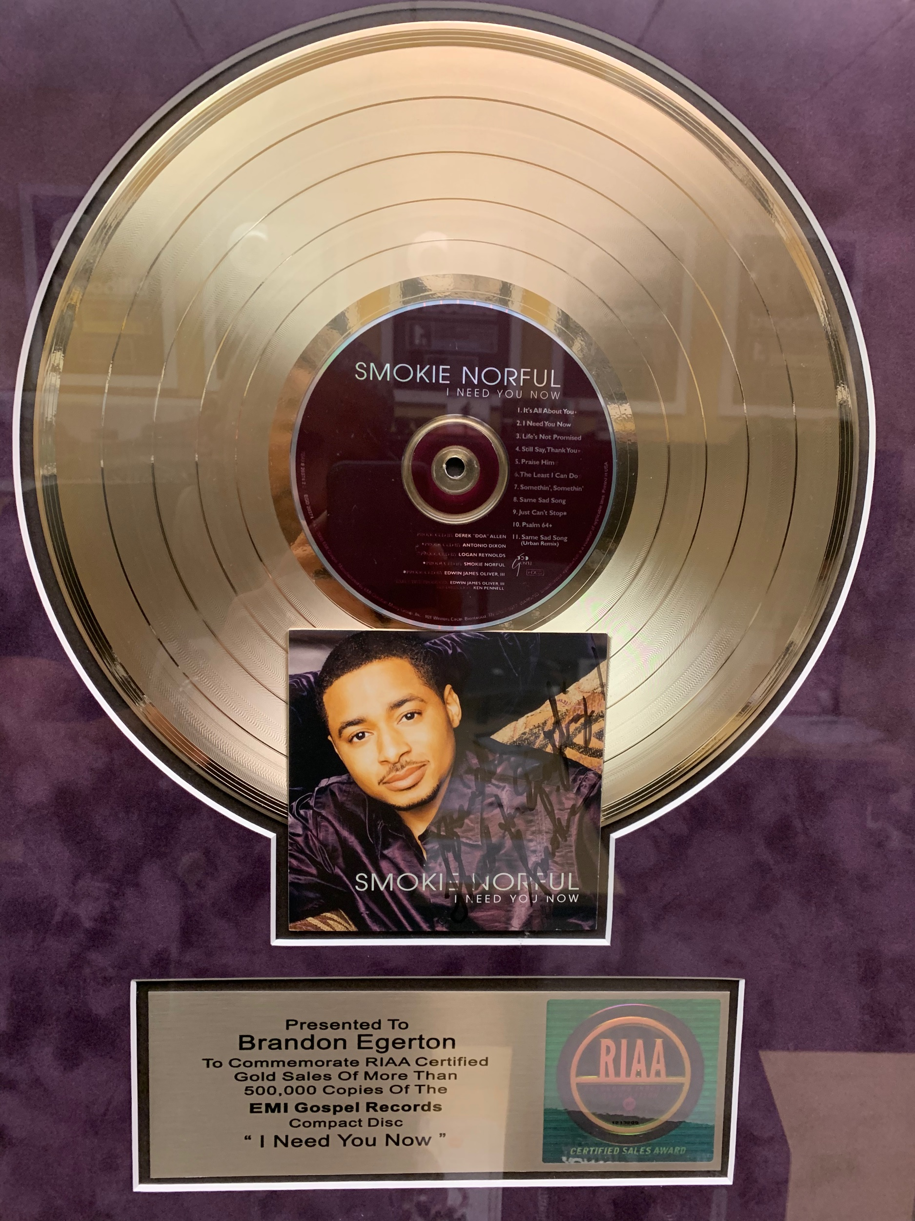 Gold/Platinum Selling - - CeCe Winans, Alabaster Box – Gold - Smokie Norful, I Need You Now – Gold- Smokie Norful, Nothing Without You – Gold- Kierra Kiki Sheard, Let Go – International Gold-Seller in Japan- Donald Lawrence & The Tri-City Singers, Finale Act I, II DVD – Gold- Various Artists, WOW Gospel - Platinum