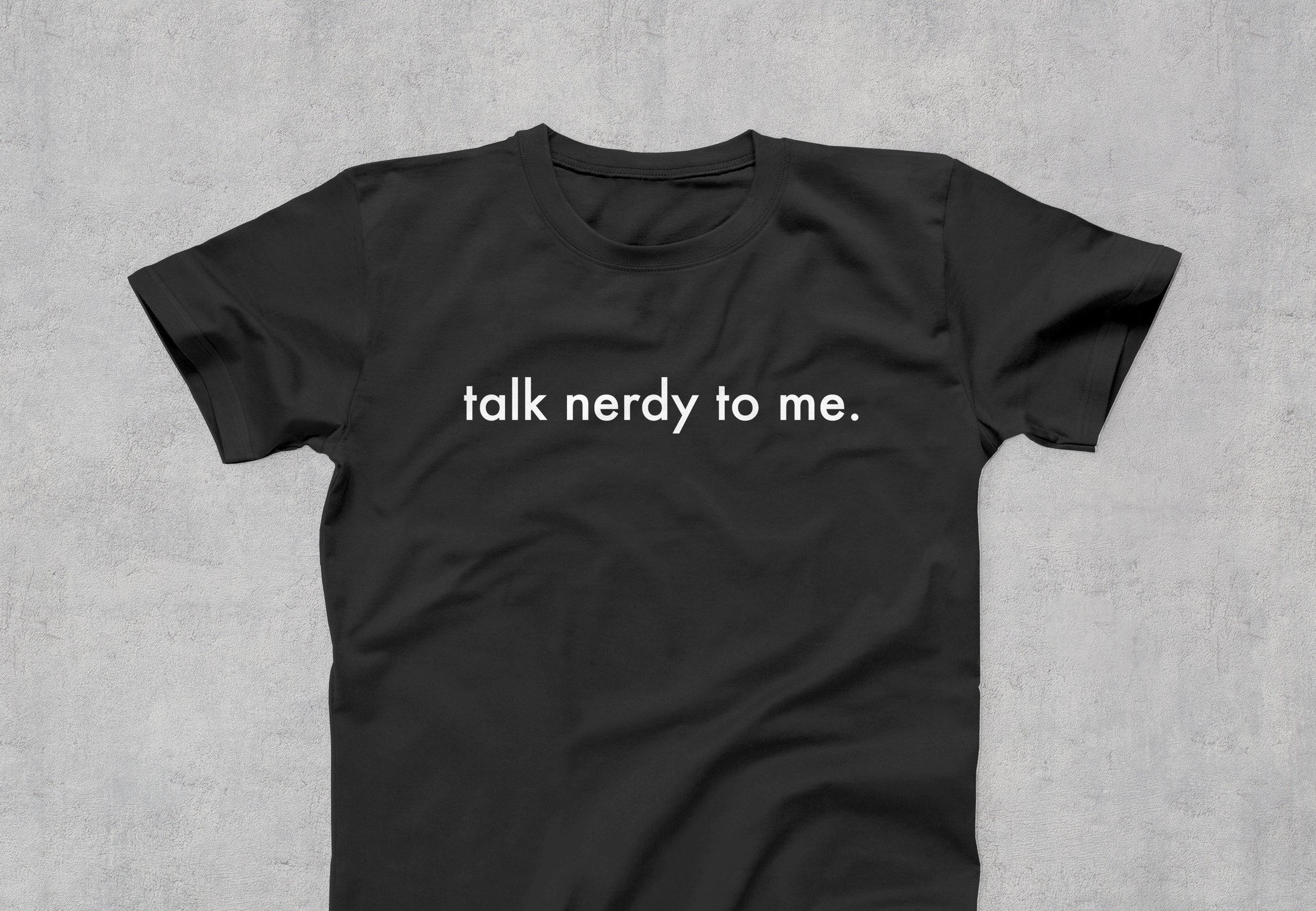 """ScienceLogic """"Talk Nerdy"""" T-Shirt"""