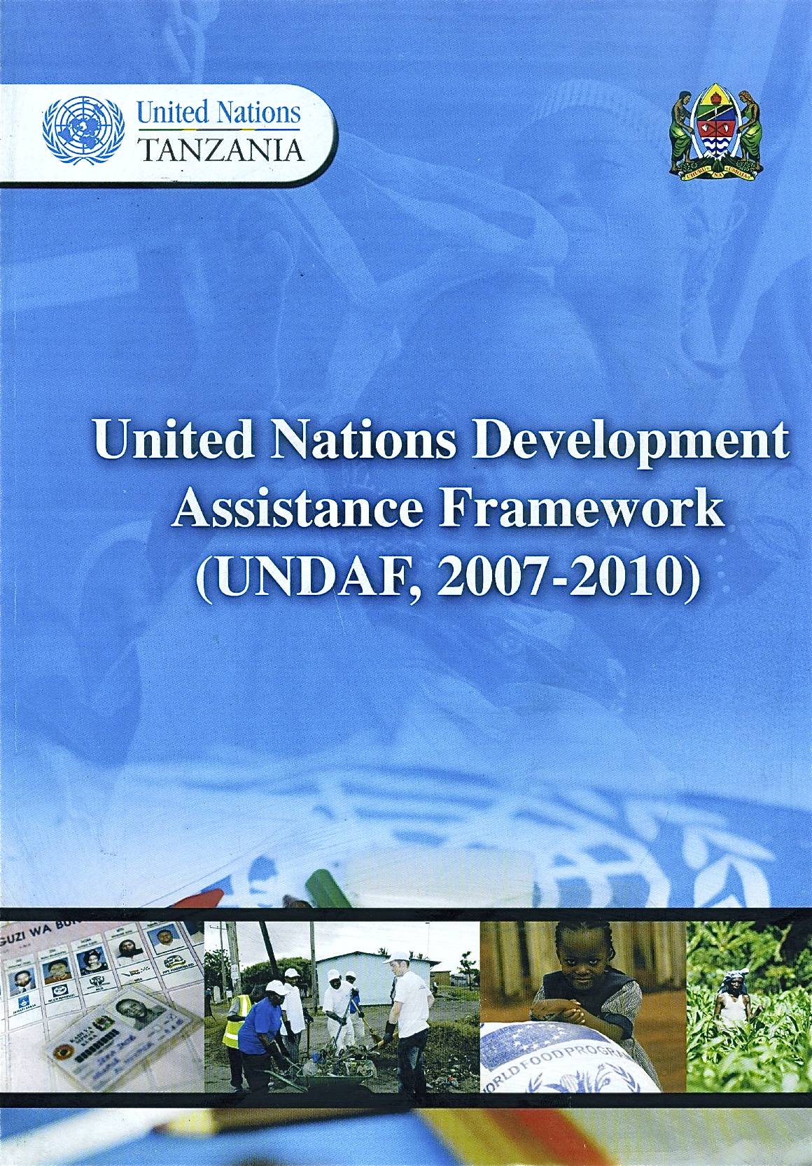United Nations Development Assistance Framework, 2007-10.  Editor. (One UN, 2007)