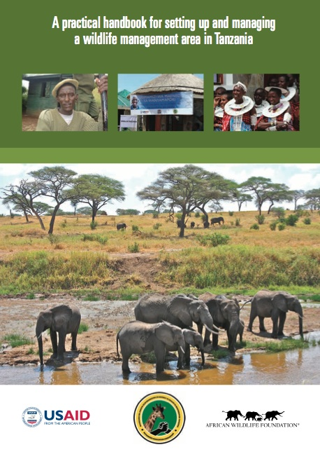 Handbook for setting up & Managing a Wildlife Management Area in Tanzania.  Author. (USAID/African Wildlife Fund, 2012)