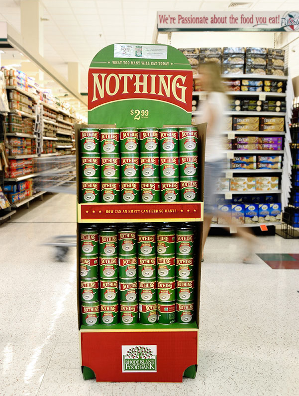 Nail Communications created the  Nothing  campaign for the Rhode Island Community Food Bank, garnering national attention and bringing in over $55,900 in donations. The campaign was later licensed by Ohio, Vermont, and New Hampshire.   Click here for more information.