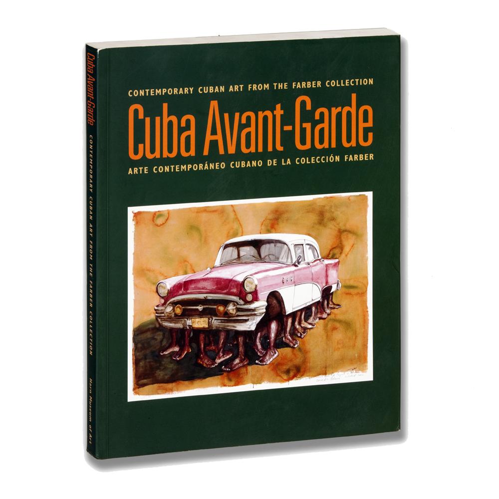 Cuba Avant-Garde: Contemporary Cuban Art from the Farber Collection