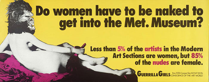 Do women have to be naked to get into the Met. Museum?   b  us advertisement from Guerilla Girls, 1989.