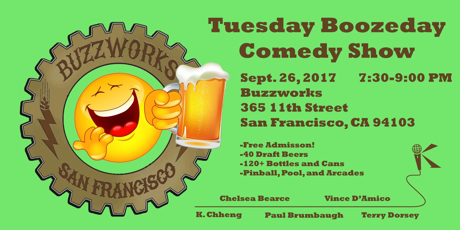 Enjoy some beers and bites at BuzzWorks while watching the Bay's best comics. BuzzWorks has 40 beers on tap and over 200 beverages to choose from, and the comics have plenty of jokes to keep you laughing till the last drop.