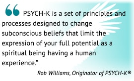 ROB WILLIAMS QUOTE ABOUT PSYCH-K