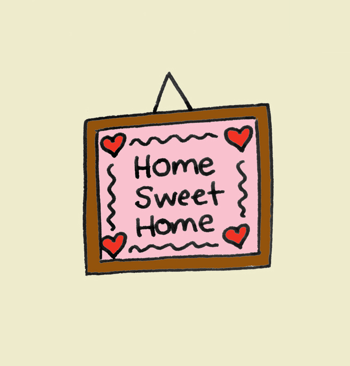Home Sweet Home   Home is where the heart is...