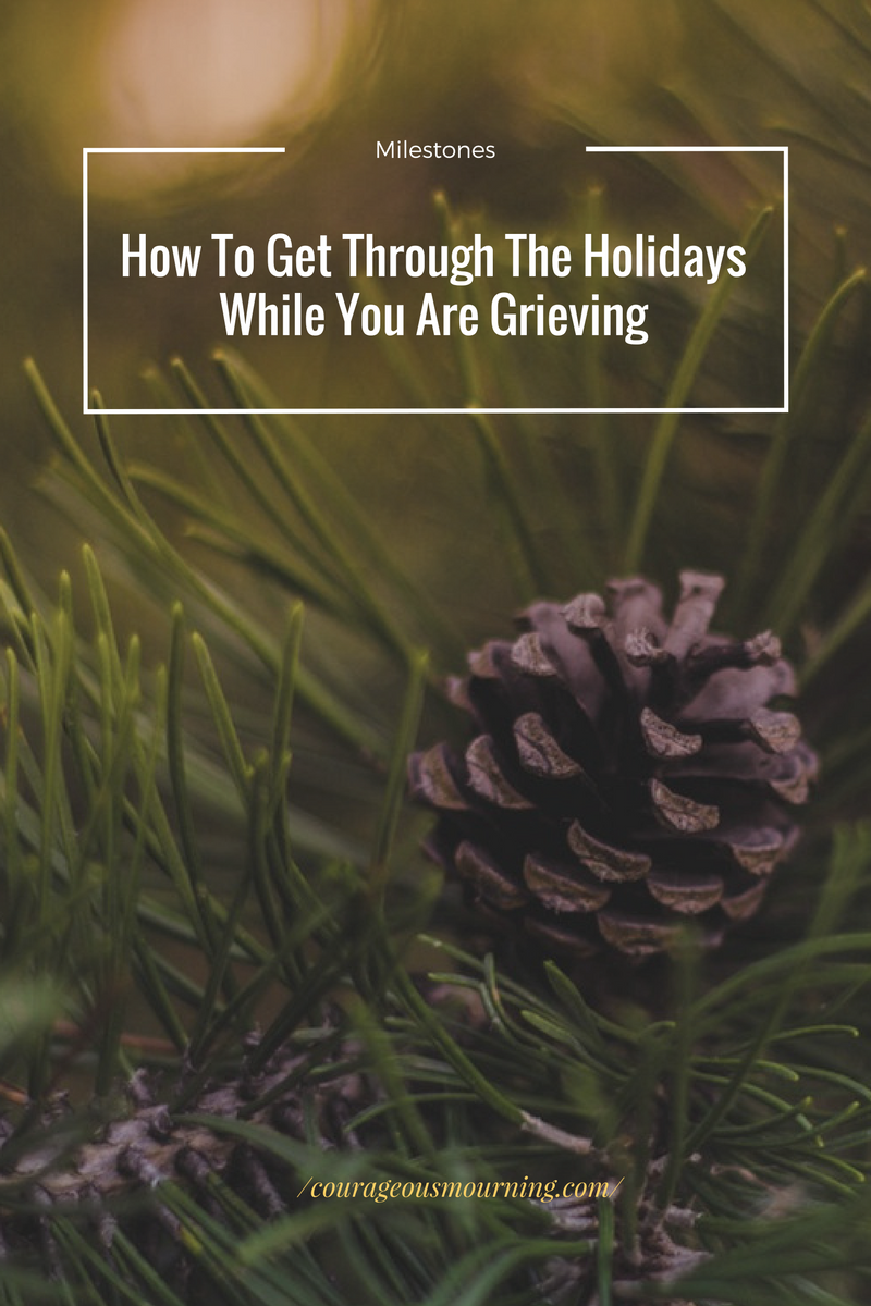 How to get through the holidays while you are grieving (Melinda Laus).png