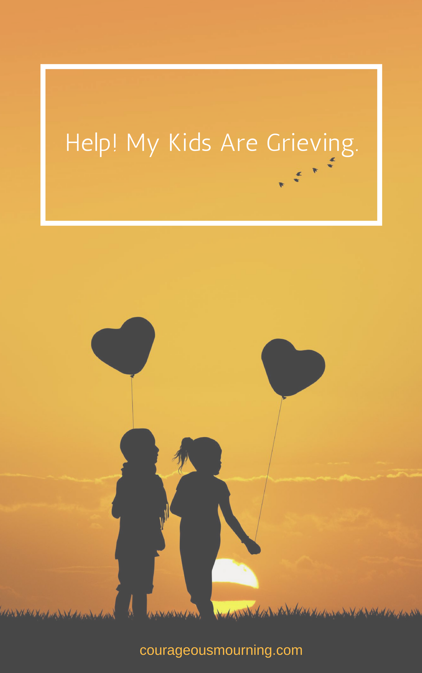 Help my kids are grieving.png