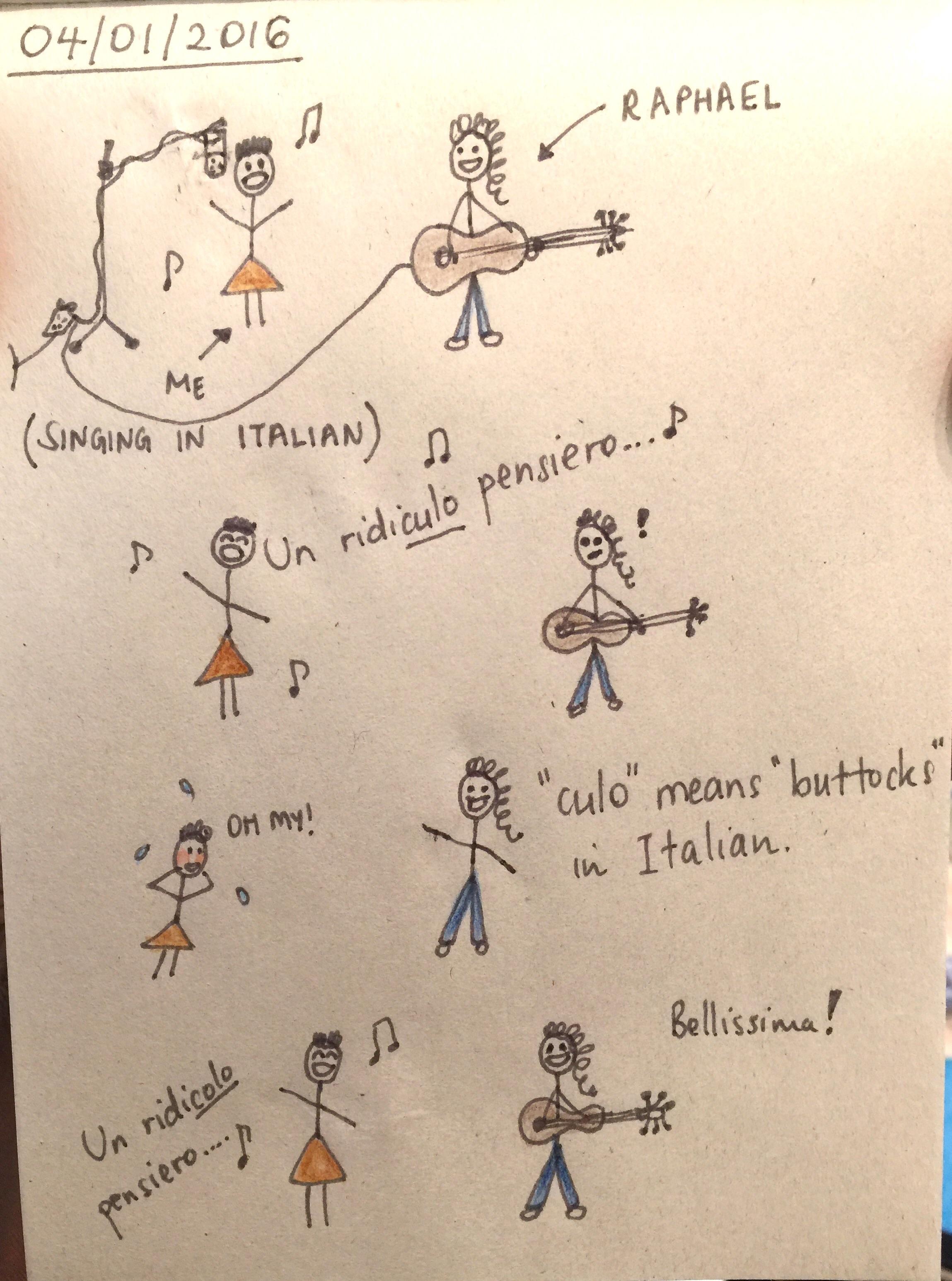 I imagine Italian speakers would have been making fun of me. Hehe