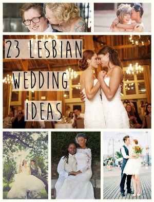 23 Super Cute Lesbian Wedding Ideas.    From your cake through to photography, there are some wonderful and useful ideas to help with your wedding planning.