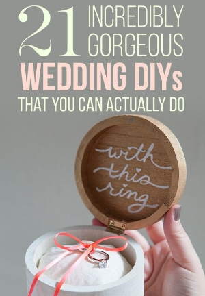21 Incredibly Gorgeous Wedding DIY's that you can actually do.    Get inspired for your wedding day with these fun ideas.