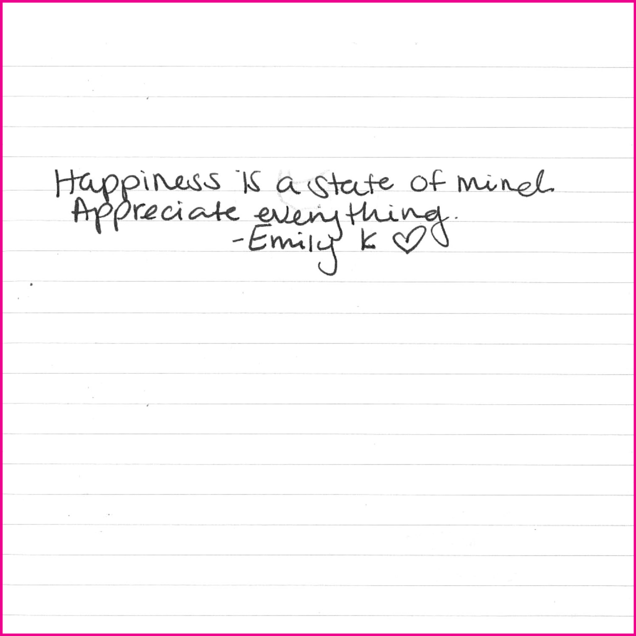 Happiness is a state of mind. Appreciate everything.