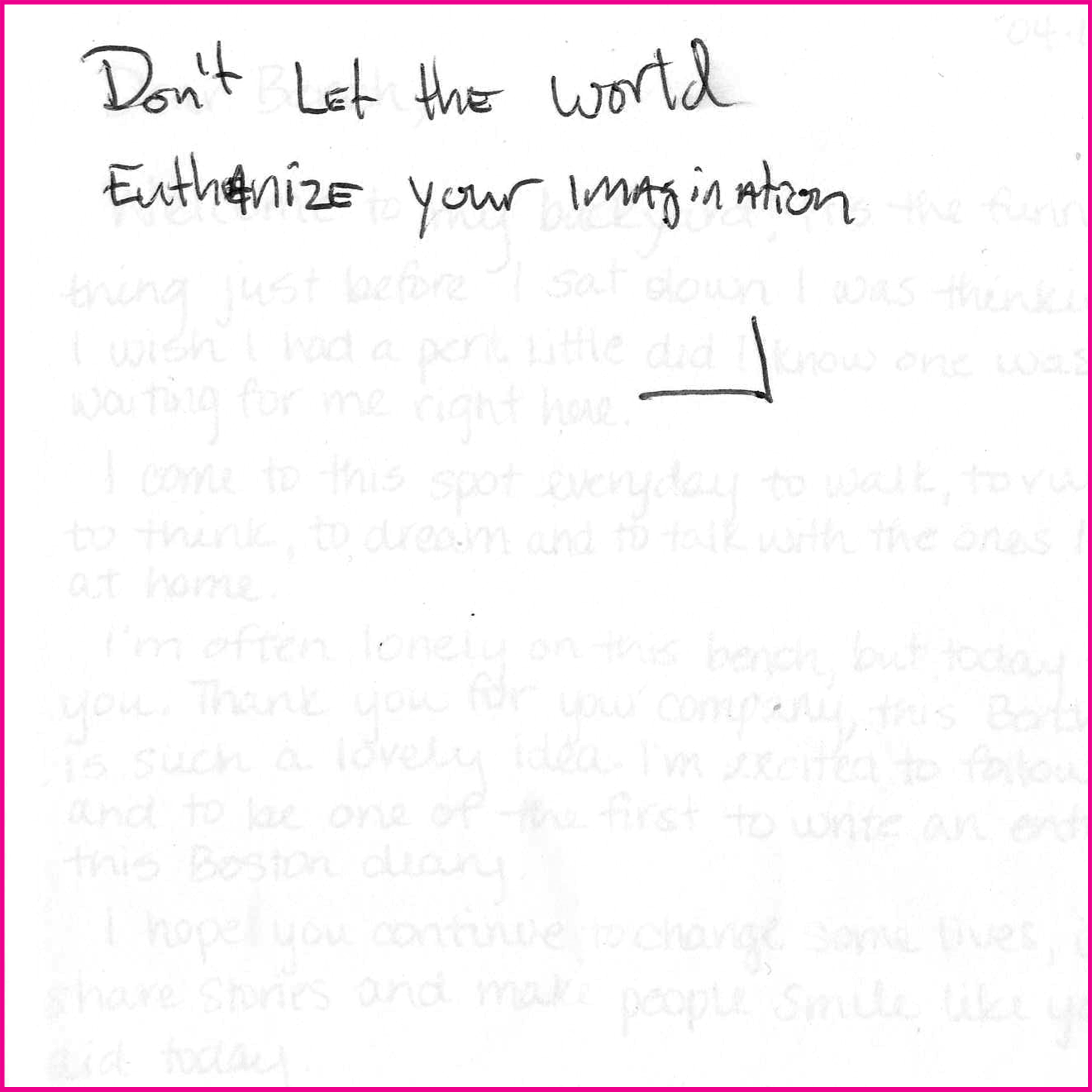 Don't let the world euthanize your imagination.