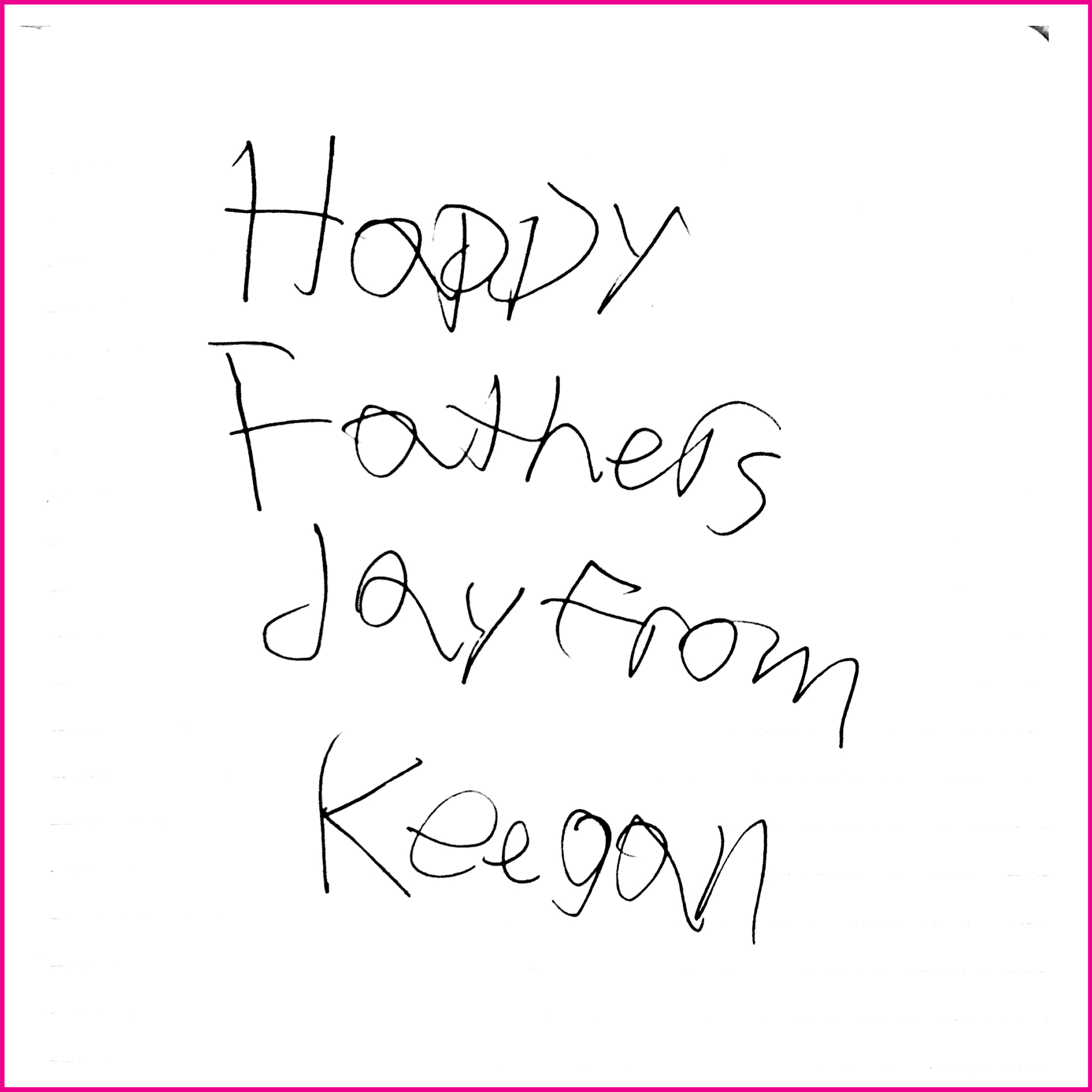 Happy Fathers day from Keegan