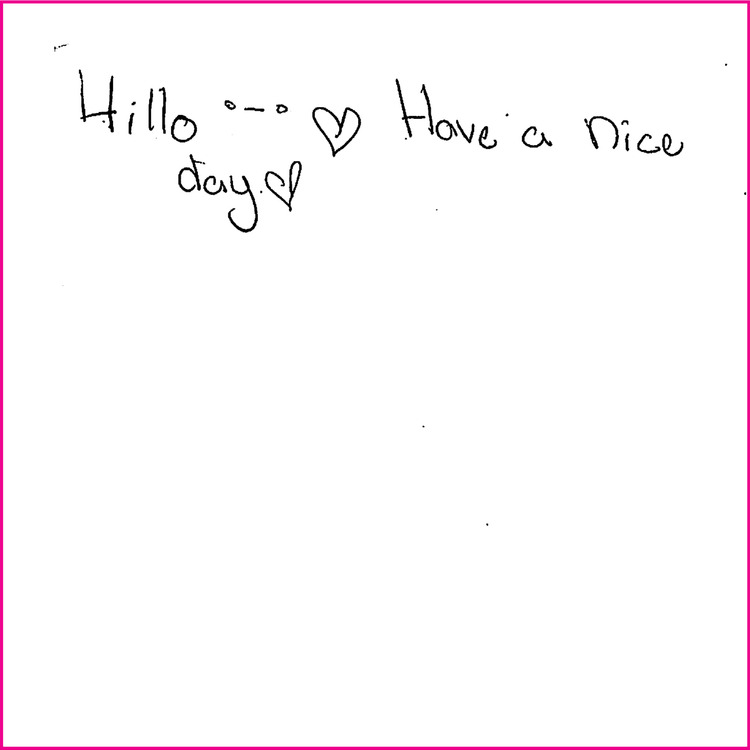Hillo…Have a nice day