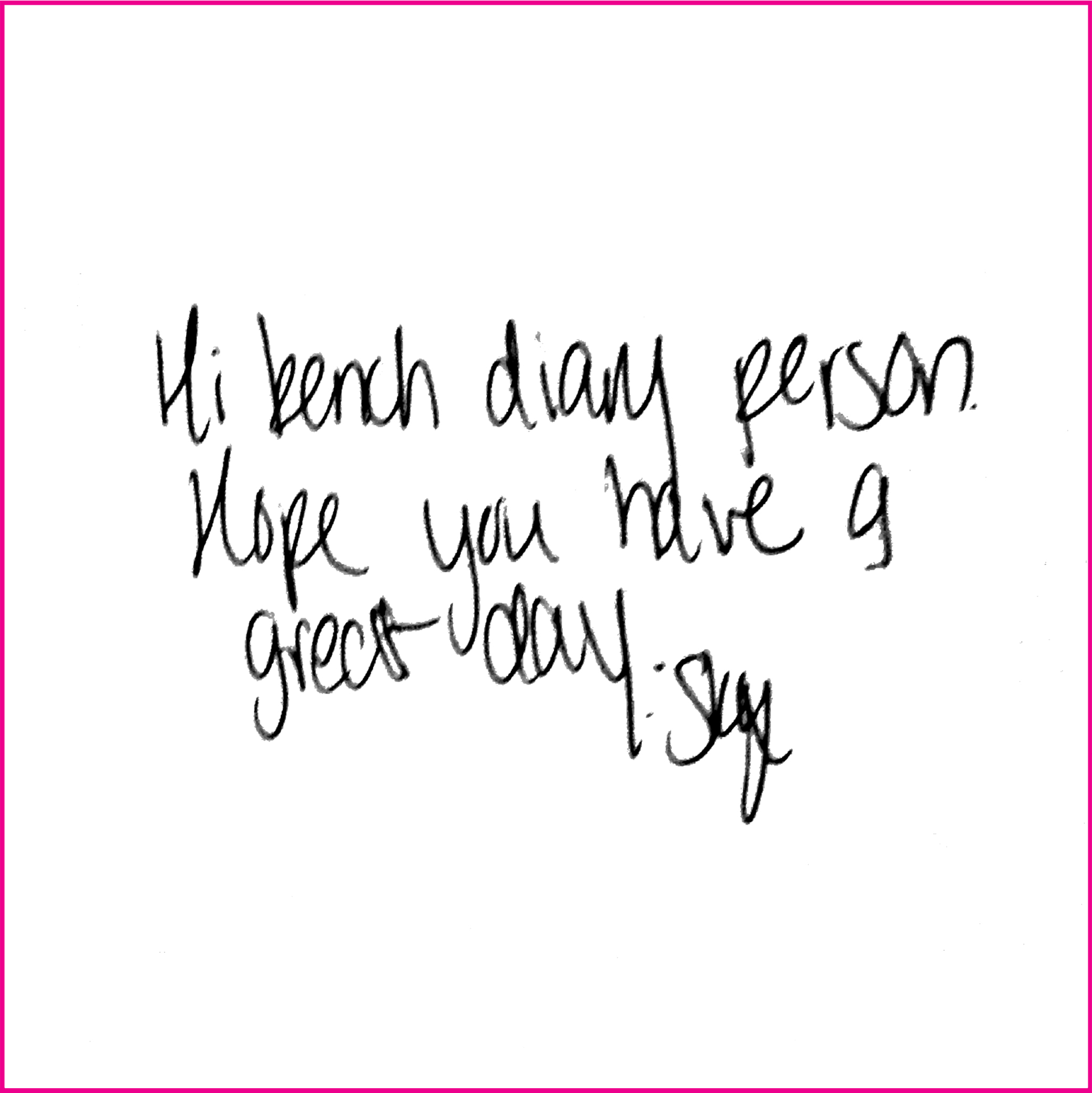 Hi Bench Diary person. I hope you have a great day.