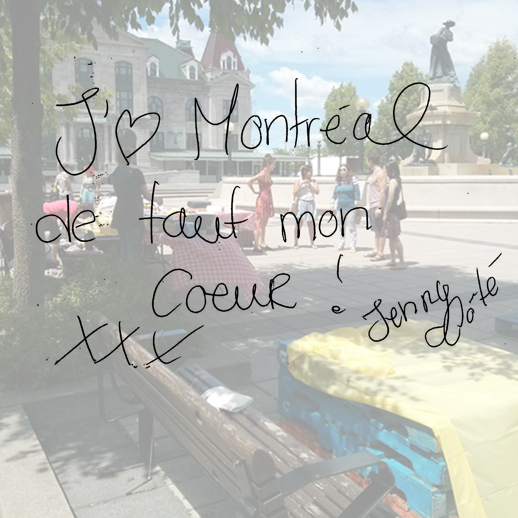 I love Montreal with all my heart! - Jenny