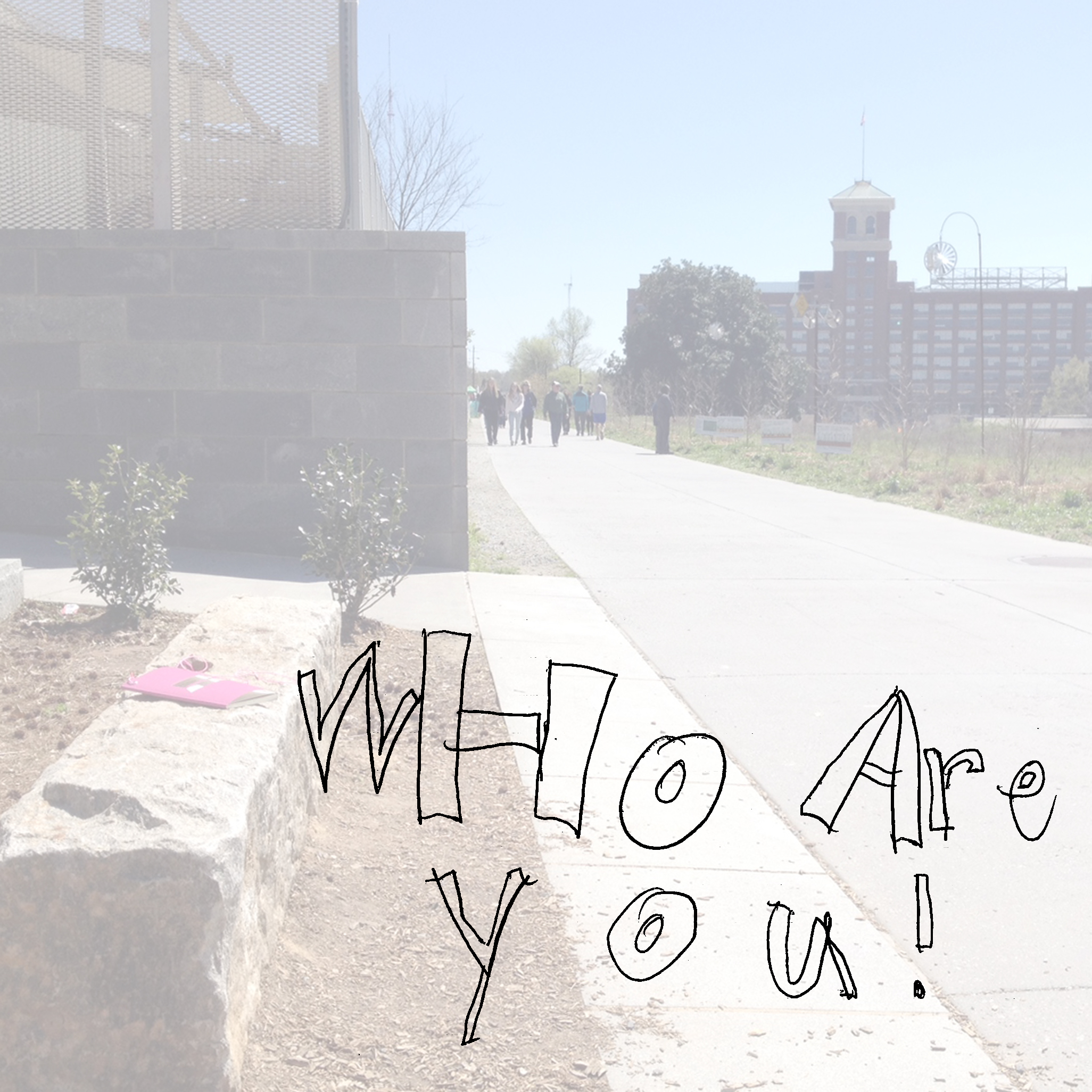 Who are you!